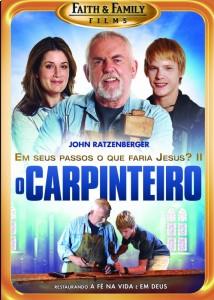 O Carpinteiro - Em seus passos, o que faria Jesus? Parte II