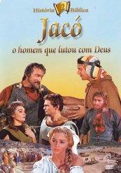 Jaco - O Homem que Lutou com Deus